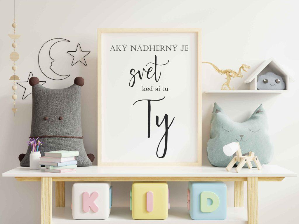 Plagát, obraz, obrázok do detskej izby. Pre Vaše dieťatko. Dievčatko či chlapčeka. Ozdobte im ich detskú izbu citátom.